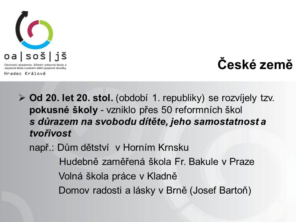 České země  Od 20. let 20. stol. (období 1. republiky) se rozvíjely tzv.