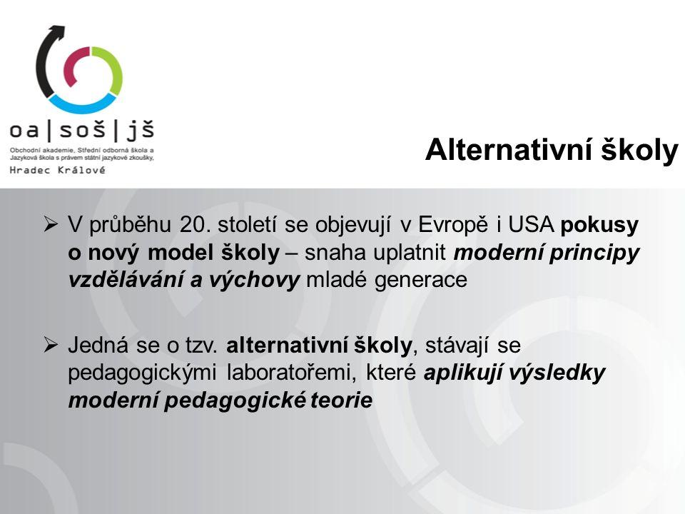 Alternativní školy  V průběhu 20.