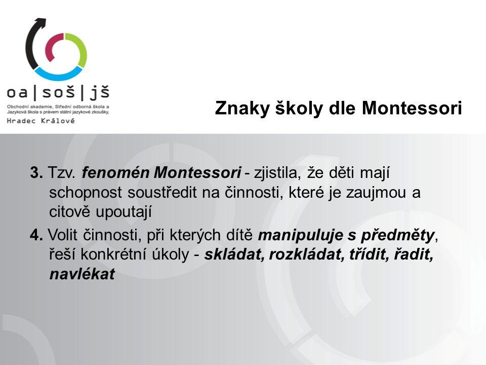 Znaky školy dle Montessori 3. Tzv.