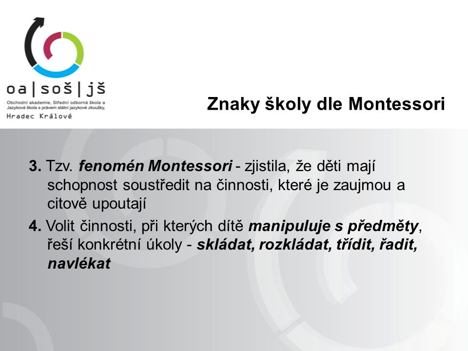 Znaky školy dle Montessori 5.