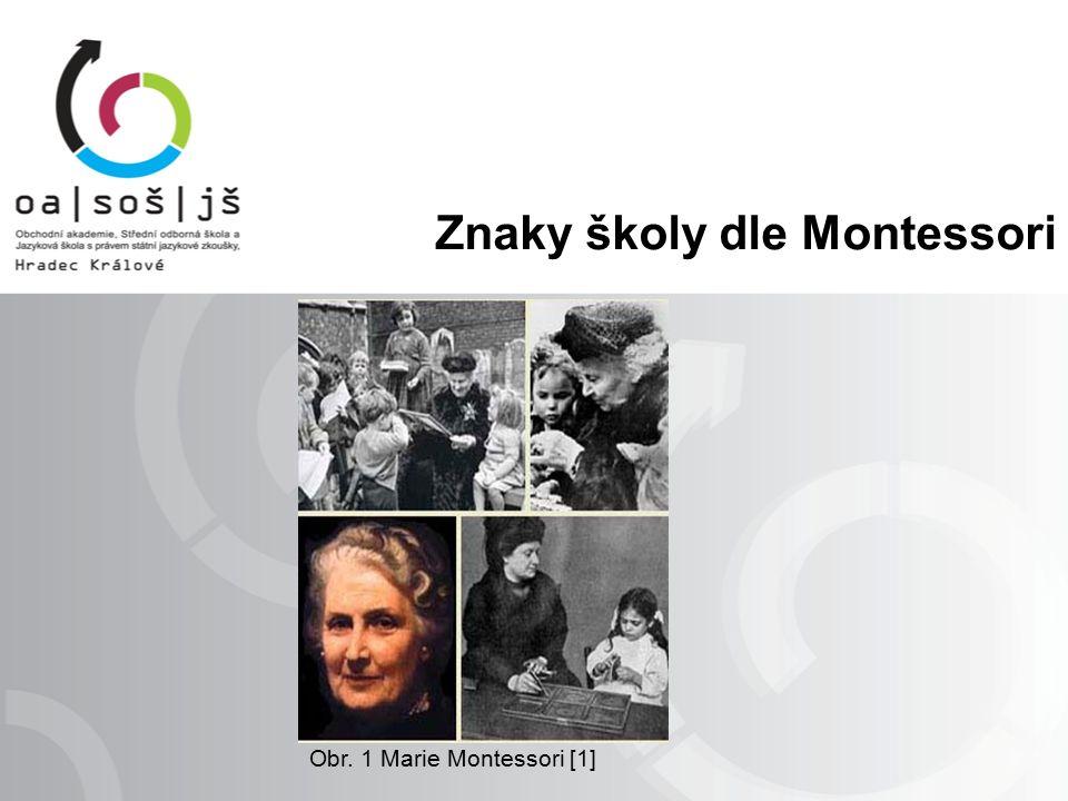 Obr. 1 Marie Montessori [1] Znaky školy dle Montessori