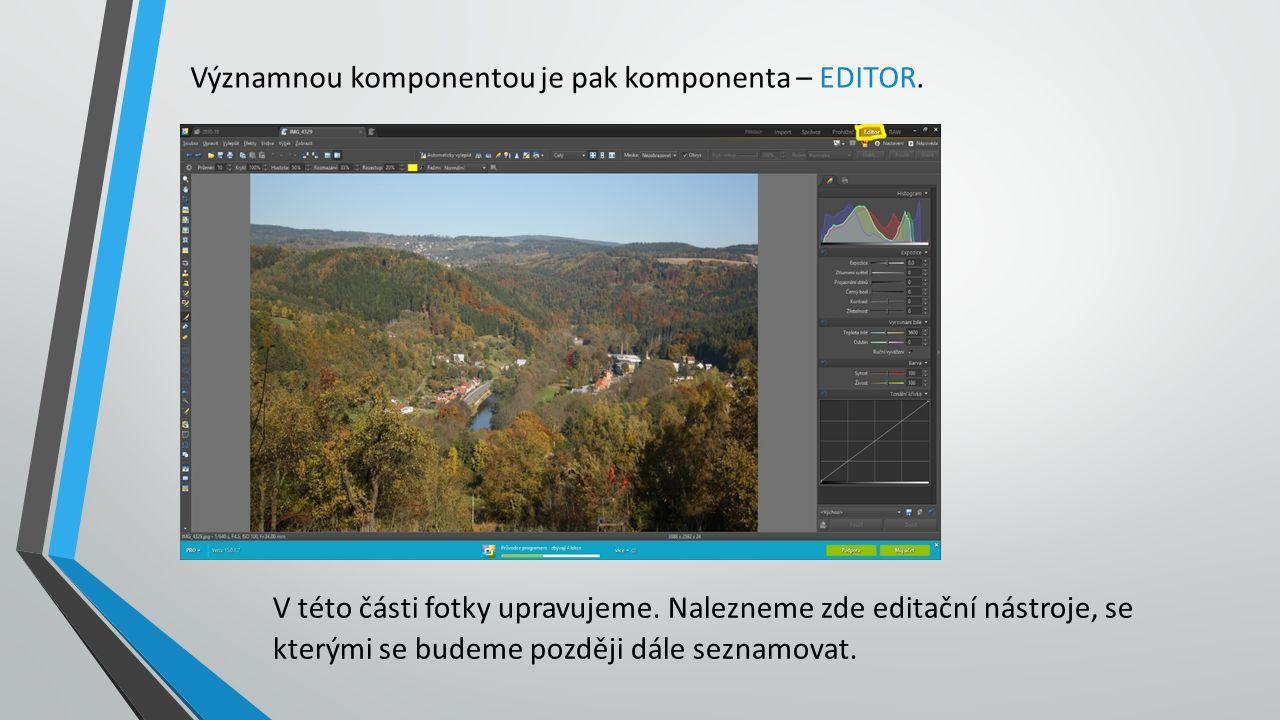 Významnou komponentou je pak komponenta – EDITOR. V této části fotky upravujeme.
