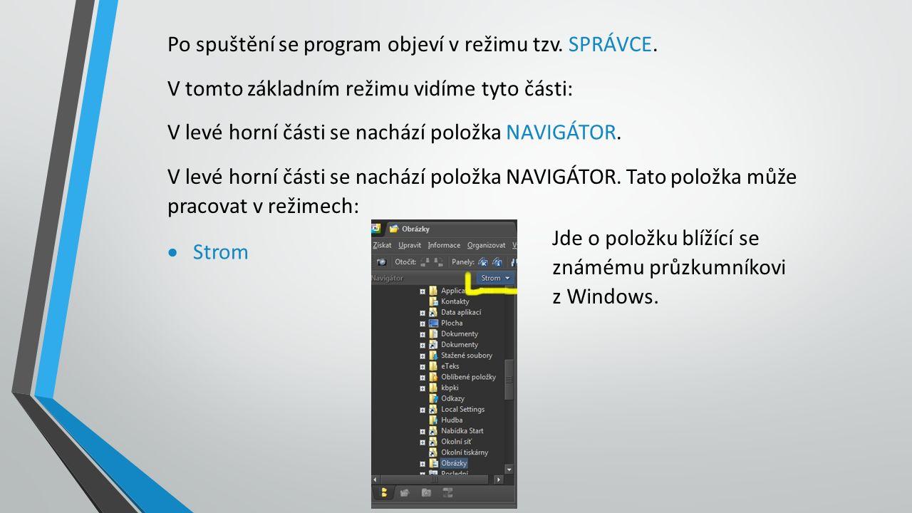 Po spuštění se program objeví v režimu tzv. SPRÁVCE.