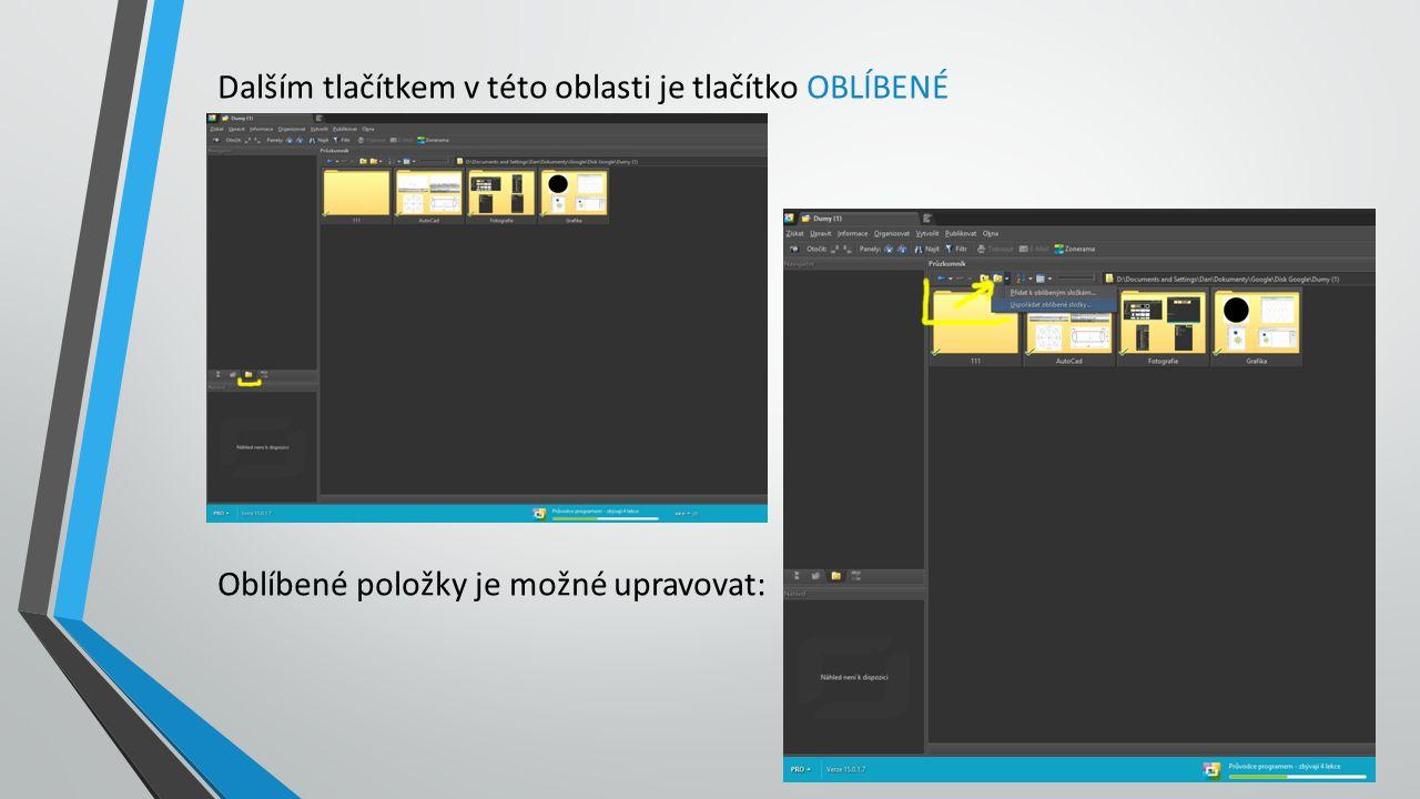 Dalším tlačítkem v této oblasti je tlačítko OBLÍBENÉ Oblíbené položky je možné upravovat: