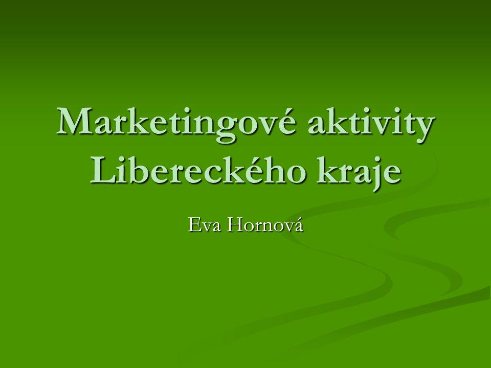 Marketingové aktivity Libereckého kraje Eva Hornová