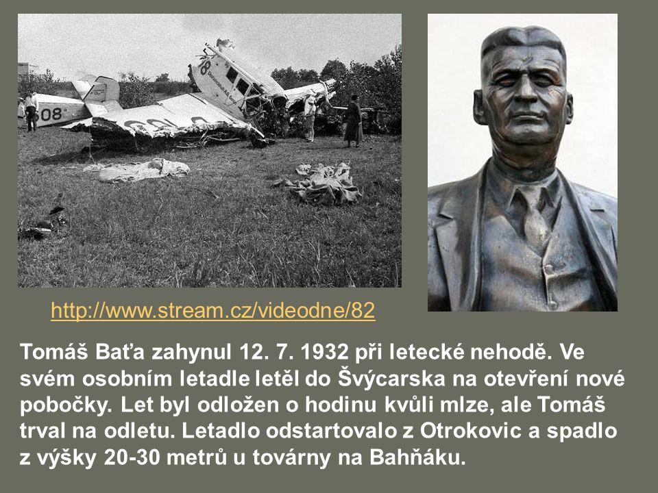 Tomáš Baťa zahynul 12. 7. 1932 při letecké nehodě. Ve svém osobním letadle letěl do Švýcarska na otevření nové pobočky. Let byl odložen o hodinu kvůli