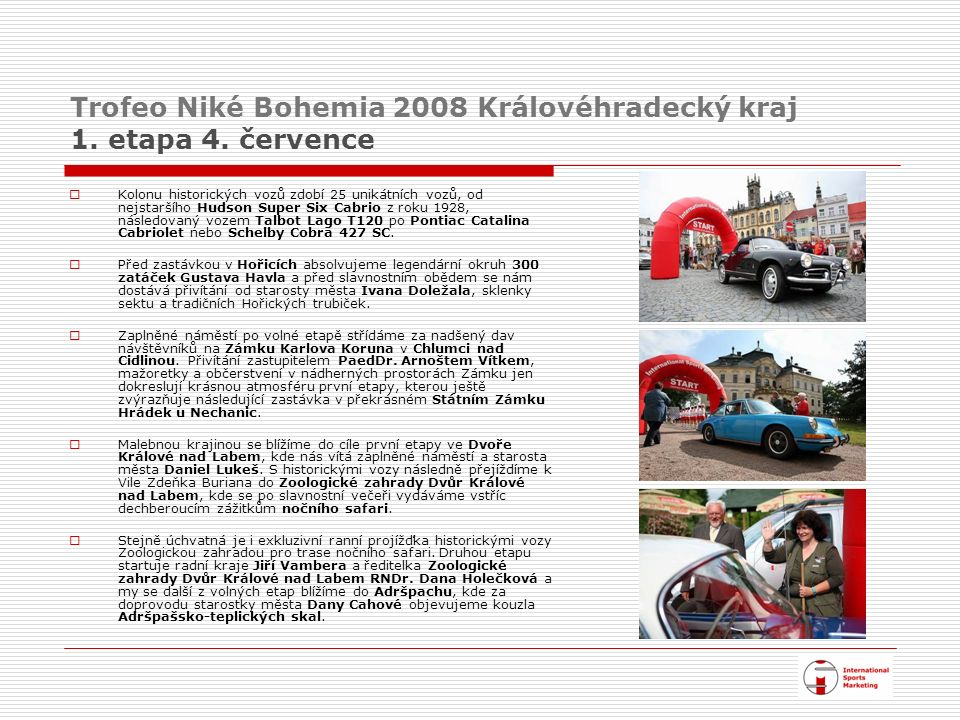 Trofeo Niké Bohemia 2008 Královéhradecký kraj 1. etapa 4.