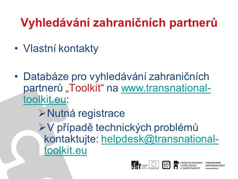 """Vyhledávání zahraničních partnerů Vlastní kontakty Databáze pro vyhledávání zahraničních partnerů """"Toolkit na www.transnational- toolkit.eu:www.transnational- toolkit.eu  Nutná registrace  V případě technických problémů kontaktujte: helpdesk@transnational- toolkit.euhelpdesk@transnational- toolkit.eu"""
