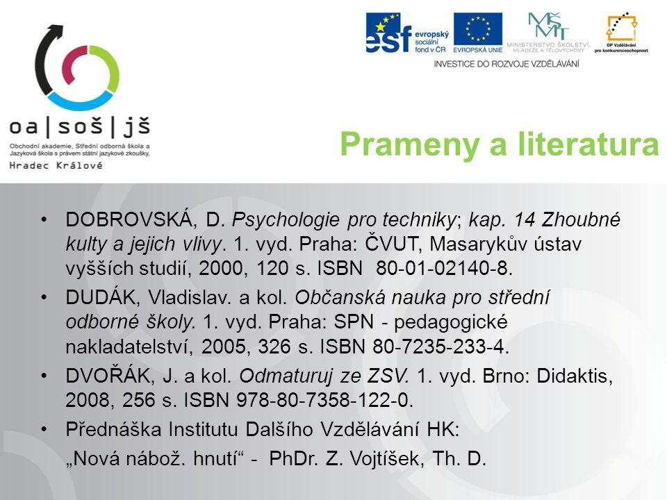 Prameny a literatura DOBROVSKÁ, D. Psychologie pro techniky; kap.