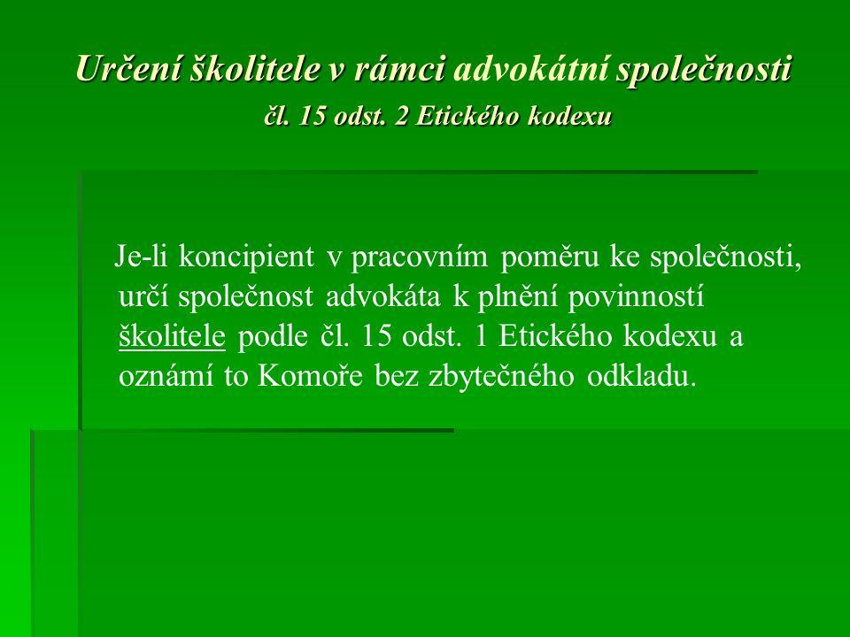 Určení školitele v rámci společnosti čl. 15 odst.