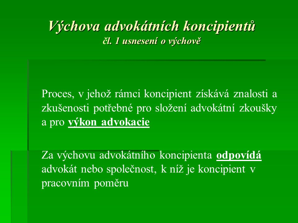 Výchova advokátních koncipientů l. 1 usnesení o výchově Výchova advokátních koncipientů čl.
