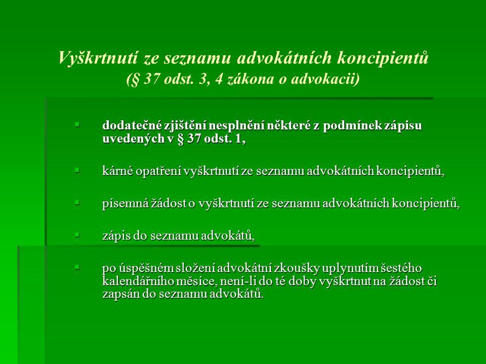 Vyškrtnutí ze seznamu advokátních koncipientů (§ 37 odst.