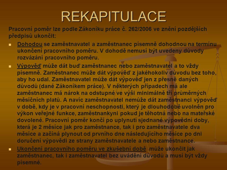 REKAPITULACE Pracovní poměr lze podle Zákoníku práce č.