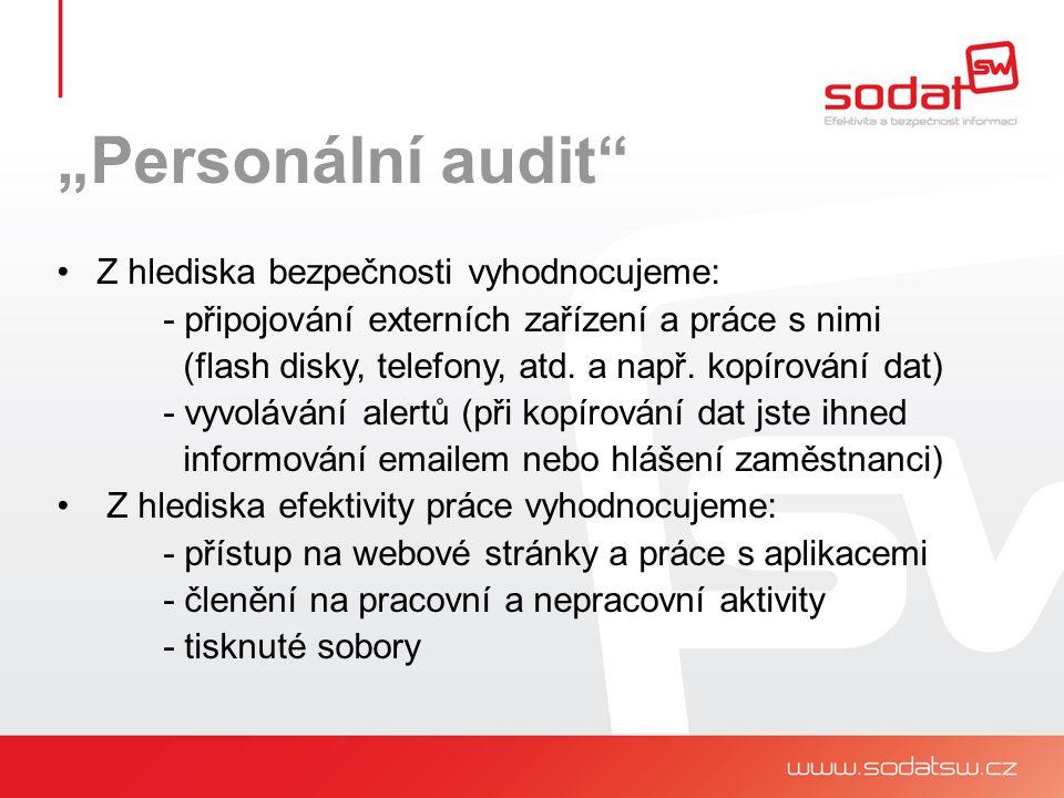 """""""Personální audit Z hlediska bezpečnosti vyhodnocujeme: - připojování externích zařízení a práce s nimi (flash disky, telefony, atd."""