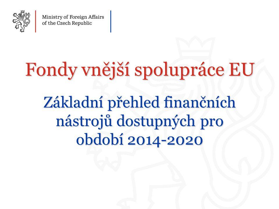 Obsah 1.Přehled fondů vnější spolupráce 2.Investiční facility - blending 3.Trustové fondy 4.Nástroj finanční pomoci uprchlíkům v Turecku