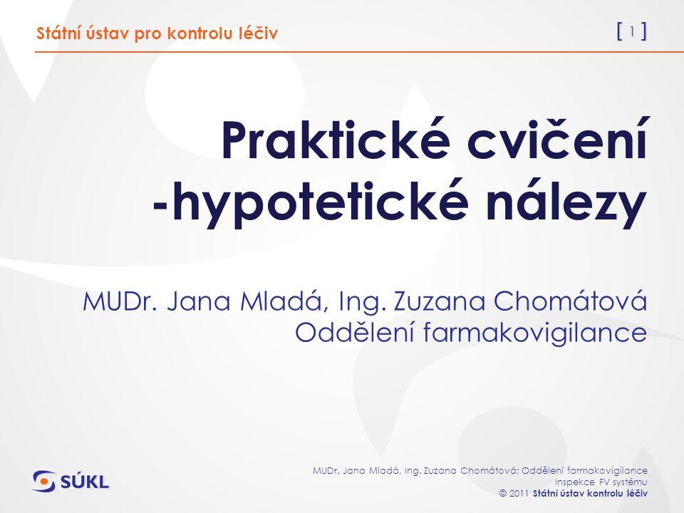 [ 1 ] MUDr. Jana Mladá, Ing.