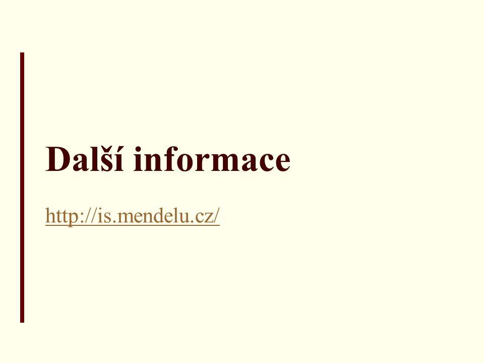 Další informace http://is.mendelu.cz/