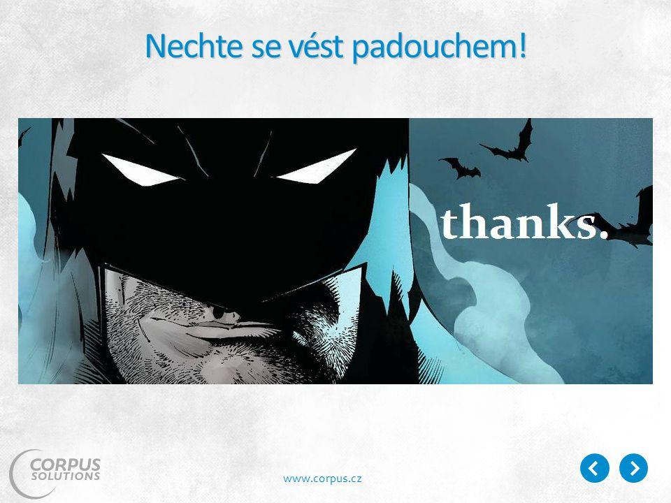 www.corpus.cz Nechte se vést padouchem!