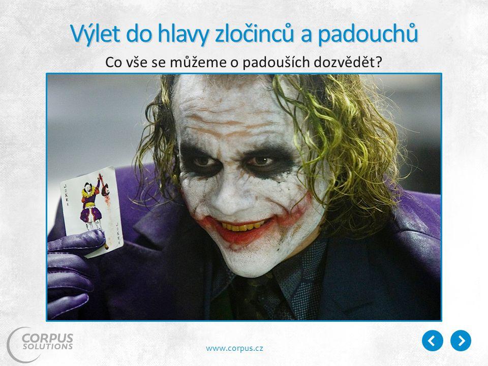 www.corpus.cz Výlet do hlavy zločinců a padouchů Co vše se můžeme o padouších dozvědět
