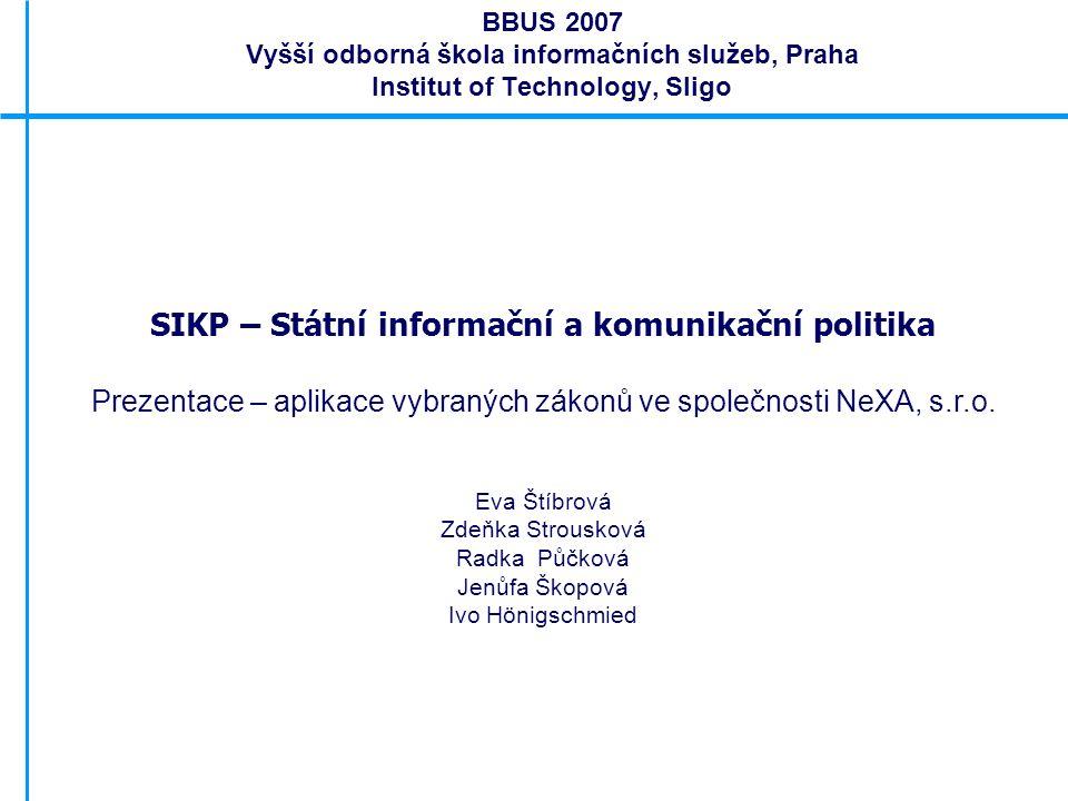 SIKP – Státní informační a komunikační politika Prezentace – aplikace vybraných zákonů ve společnosti NeXA, s.r.o.