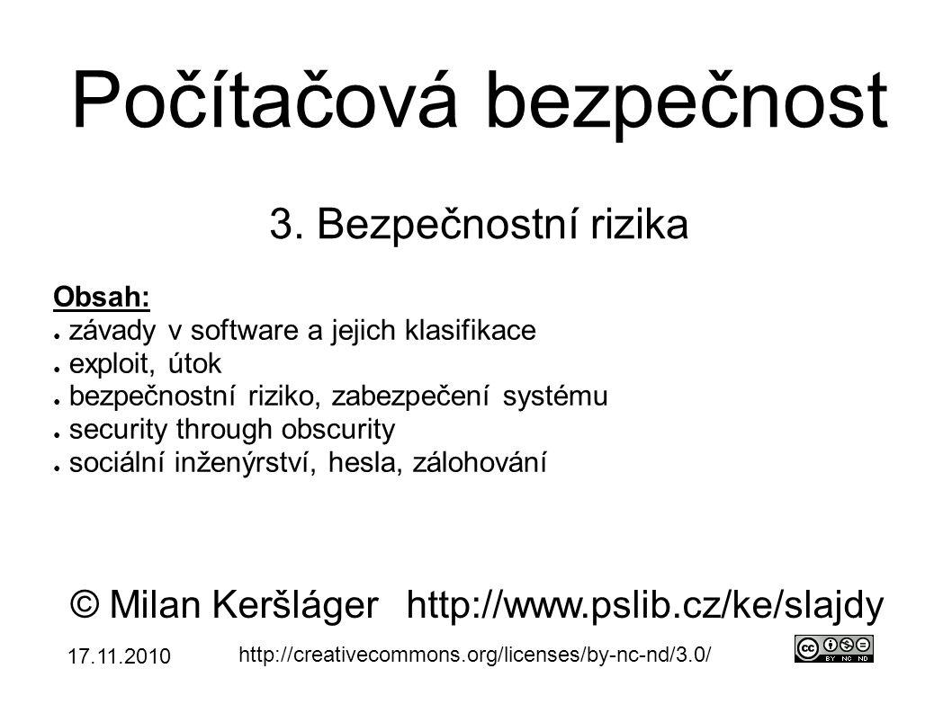 Počítačová bezpečnost 3. Bezpečnostní rizika © Milan Keršlágerhttp://www.pslib.cz/ke/slajdy http://creativecommons.org/licenses/by-nc-nd/3.0/ Obsah: ●