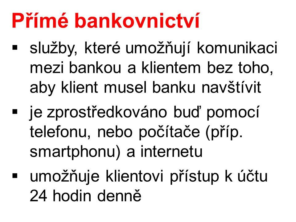  služby, které umožňují komunikaci mezi bankou a klientem bez toho, aby klient musel banku navštívit  je zprostředkováno buď pomocí telefonu, nebo počítače (příp.