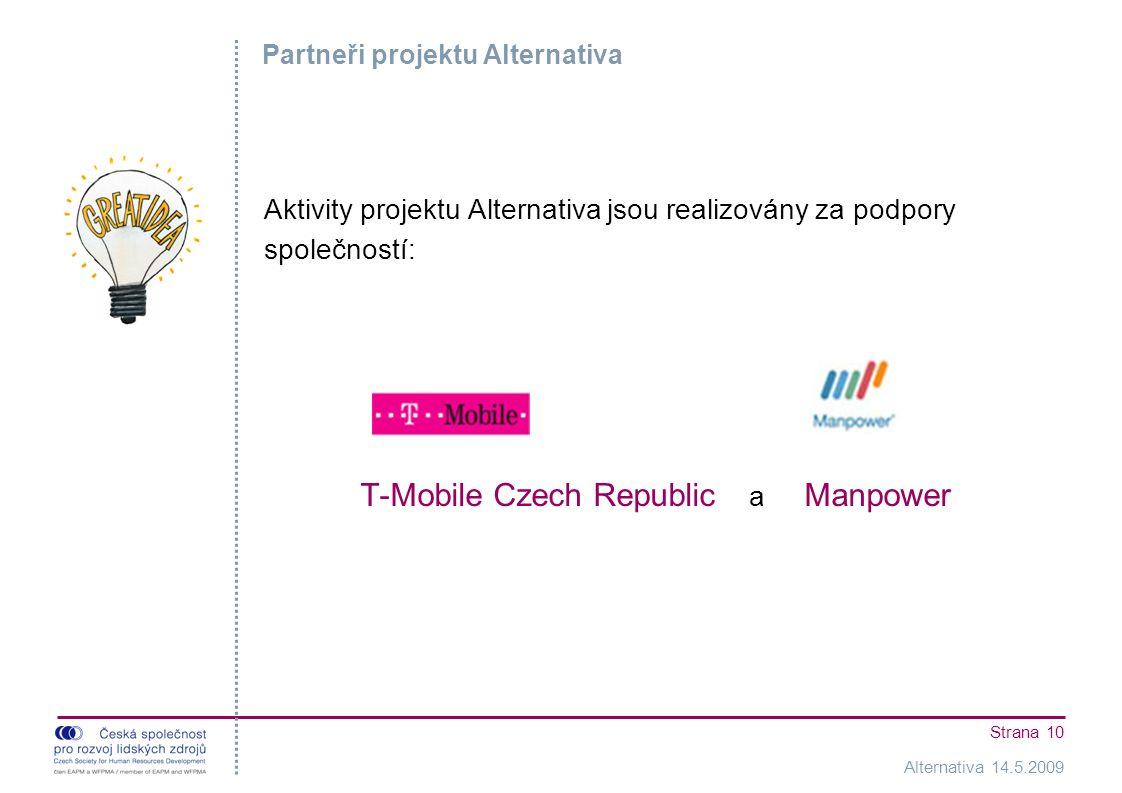 Alternativa 14.5.2009 Strana 10 Partneři projektu Alternativa Aktivity projektu Alternativa jsou realizovány za podpory společností: T-Mobile Czech Republic a Manpower