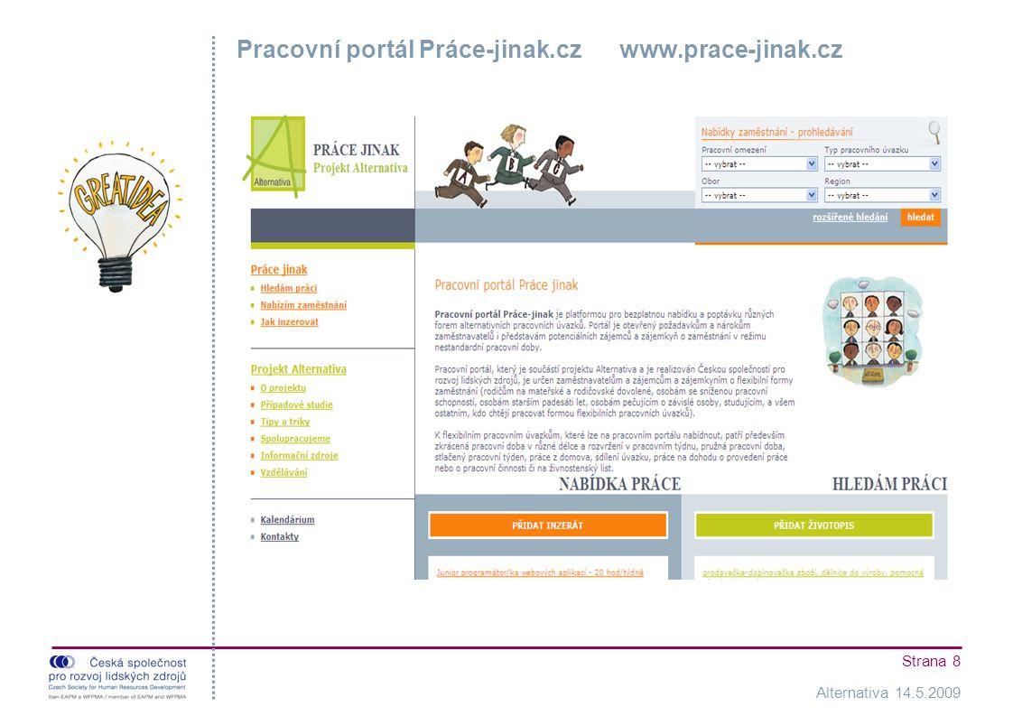 Alternativa 14.5.2009 Strana 8 Pracovní portál Práce-jinak.cz www.prace-jinak.cz