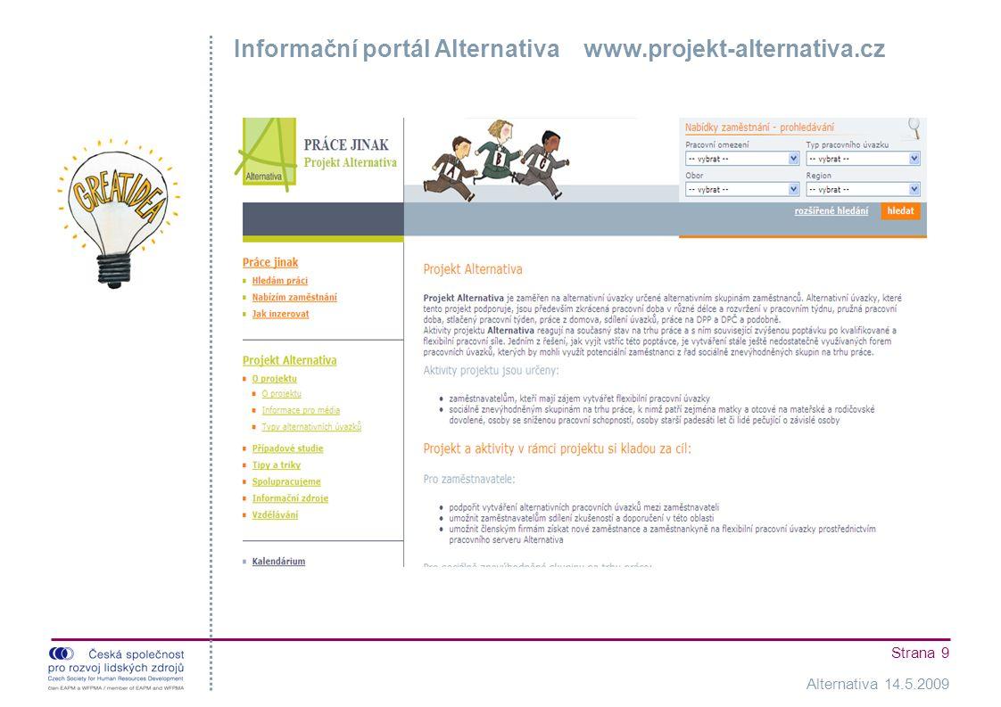 Alternativa 14.5.2009 Strana 9 Informační portál Alternativa www.projekt-alternativa.cz I