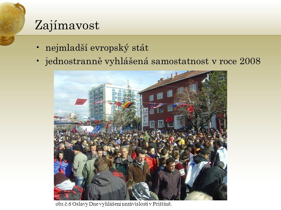 Zajímavost nejmladší evropský stát jednostranně vyhlášená samostatnost v roce 2008 obr.č.6 Oslavy Dne vyhlášení nezávislosti v Prištině.