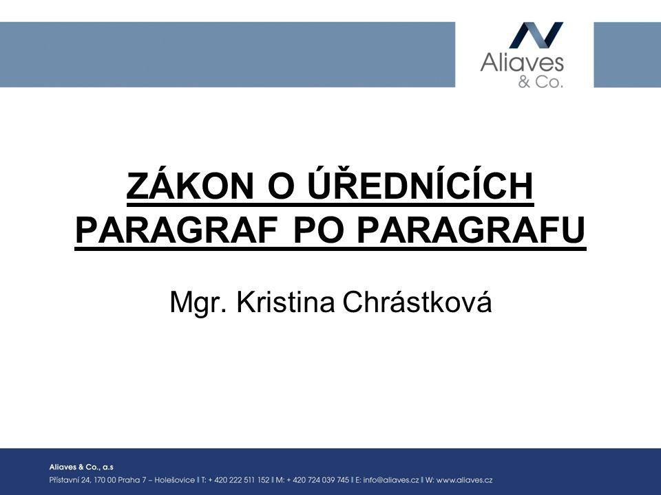 ZÁKON O ÚŘEDNÍCÍCH PARAGRAF PO PARAGRAFU Mgr. Kristina Chrástková