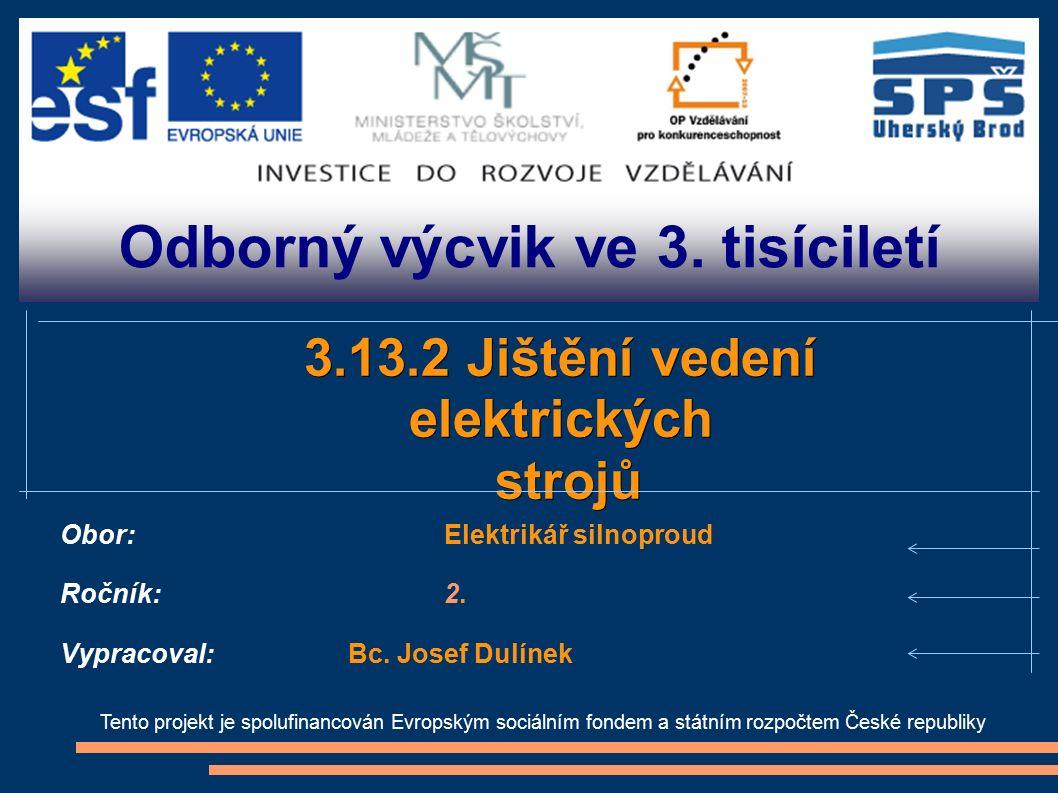 Odborný výcvik ve 3. tisíciletí Tento projekt je spolufinancován Evropským sociálním fondem a státním rozpočtem České republiky 3.13.2 Jištění vedení
