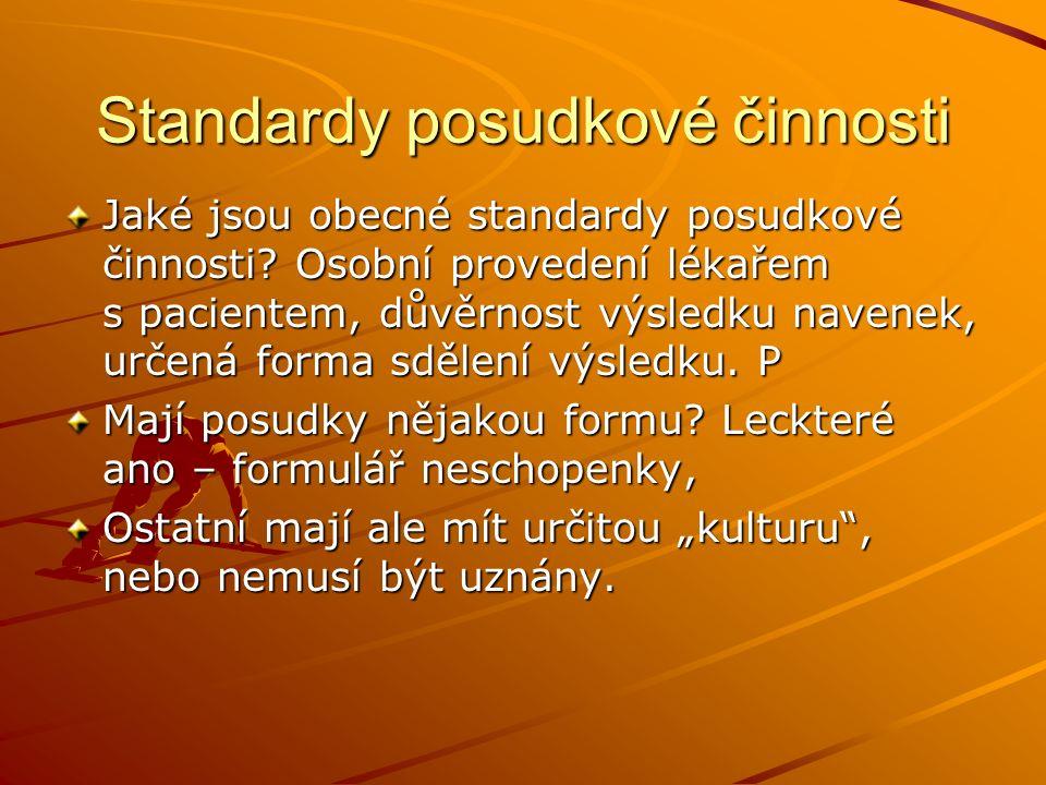 Standardy posudkové činnosti Jaké jsou obecné standardy posudkové činnosti.