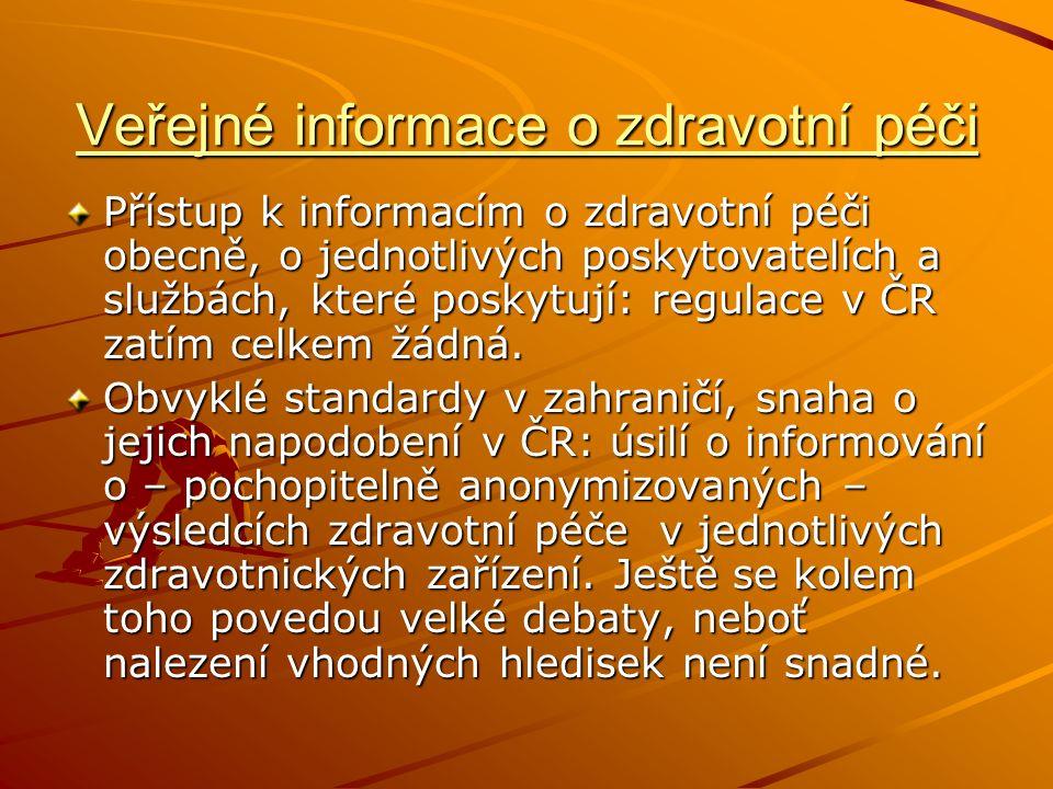 Veřejné informace o zdravotní péči Přístup k informacím o zdravotní péči obecně, o jednotlivých poskytovatelích a službách, které poskytují: regulace