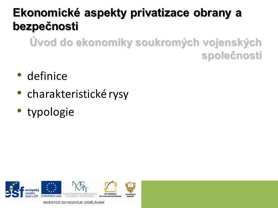 definice charakteristické rysy typologie Ekonomické aspekty privatizace obrany a bezpečnosti Úvod do ekonomiky soukromých vojenských společností