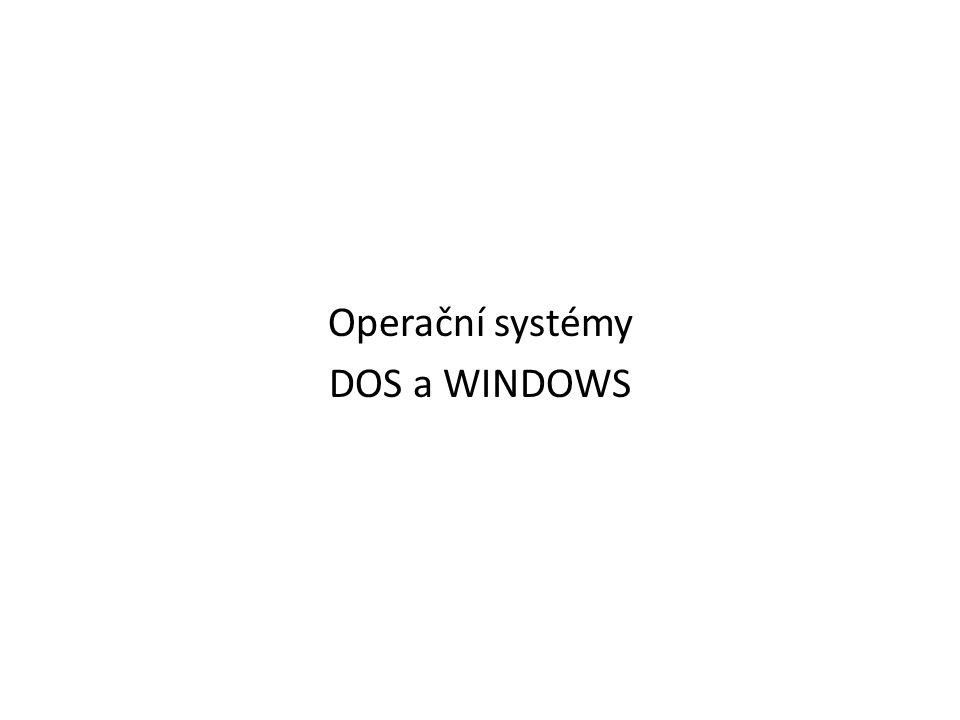 Operační systémy DOS a WINDOWS