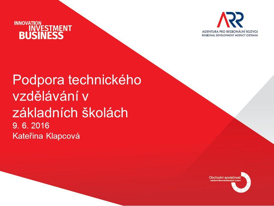Podpora technického vzdělávání v základních školách 9. 6. 2016 Kateřina Klapcová