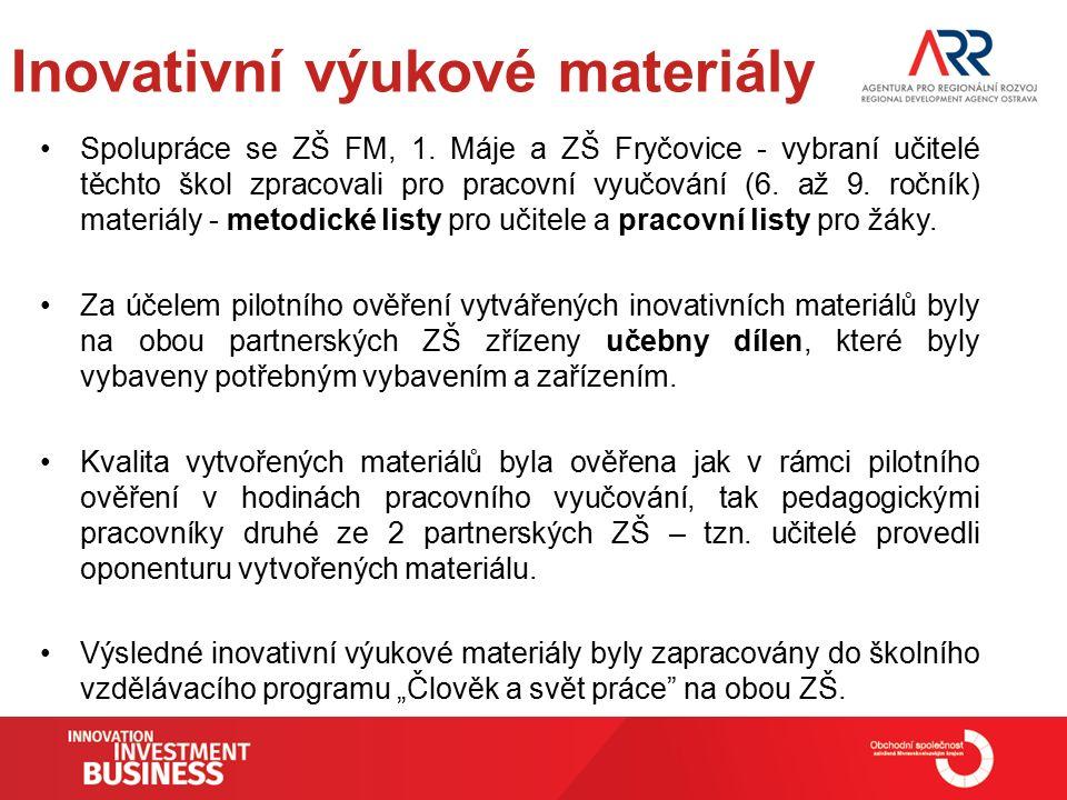 Spolupráce se ZŠ FM, 1. Máje a ZŠ Fryčovice - vybraní učitelé těchto škol zpracovali pro pracovní vyučování (6. až 9. ročník) materiály - metodické li