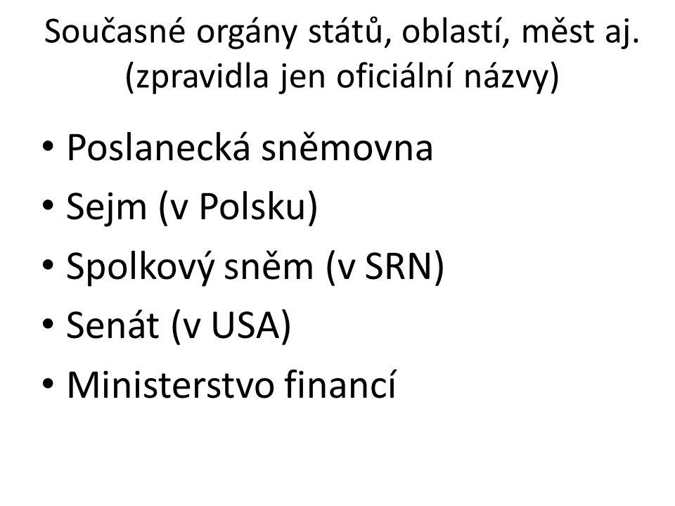 Současné orgány států, oblastí, měst aj.