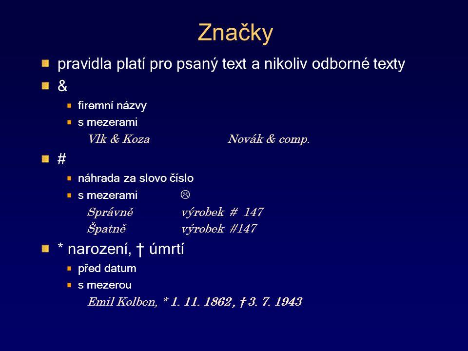 Značky pravidla platí pro psaný text a nikoliv odborné texty & firemní názvy s mezerami Vlk & KozaNovák & comp.