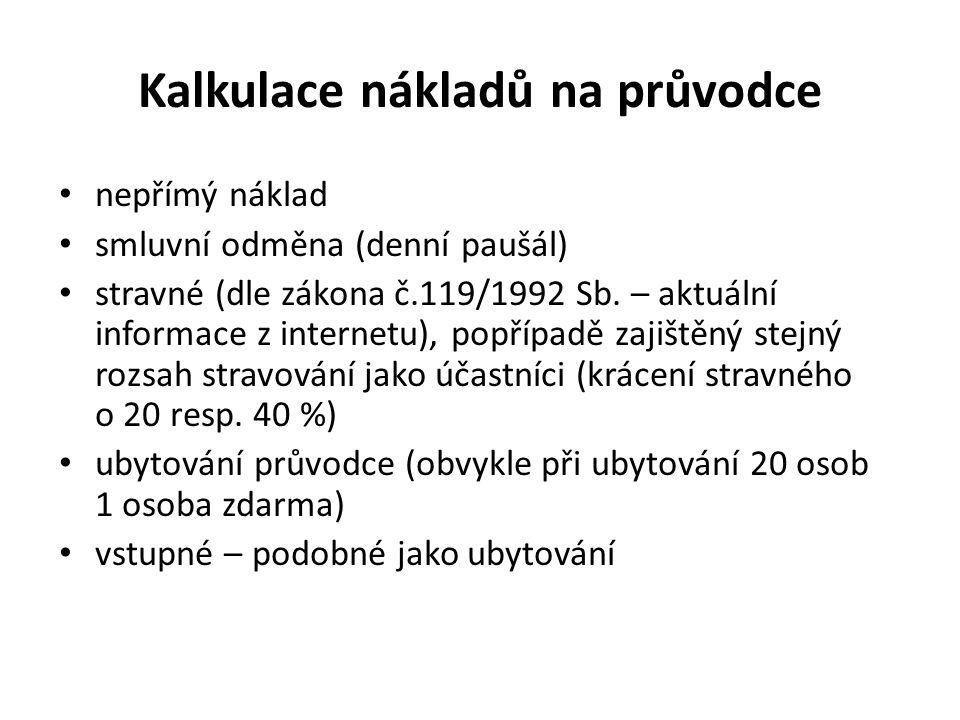 Kalkulace nákladů na průvodce nepřímý náklad smluvní odměna (denní paušál) stravné (dle zákona č.119/1992 Sb.
