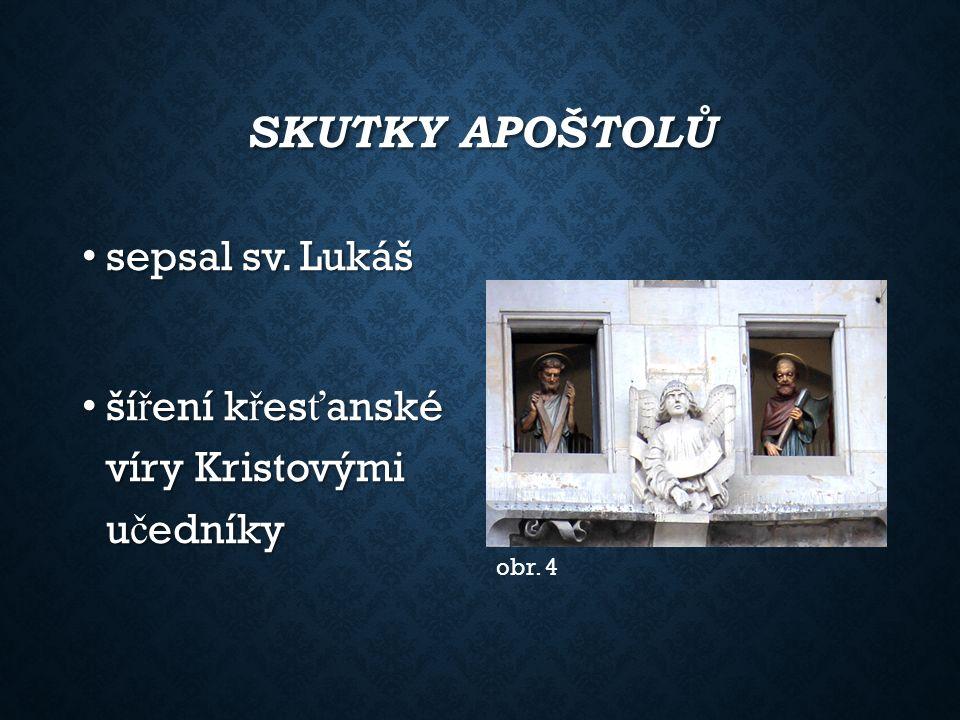 SKUTKY APOŠTOLŮ sepsal sv. Lukáš sepsal sv.