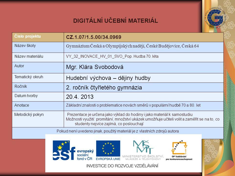 Číslo projektu CZ.1.07/1.5.00/34.0969 Název školy Gymnázium Česká a Olympijských nadějí, České Budějovice, Česká 64 Název materiáluVY_32_INOVACE_HV_01