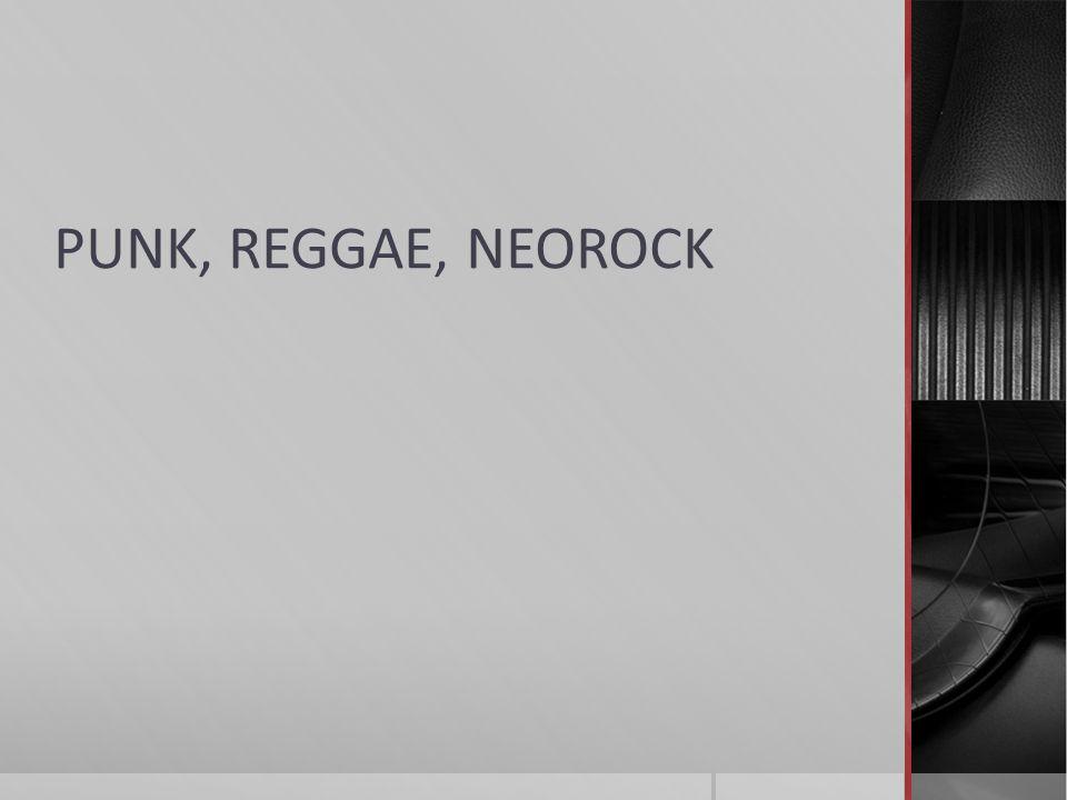 PUNK, REGGAE, NEOROCK