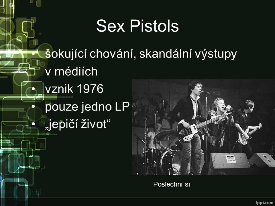 """Sex Pistols šokující chování, skandální výstupy v médiích vznik 1976 pouze jedno LP """"jepičí život Poslechni si"""