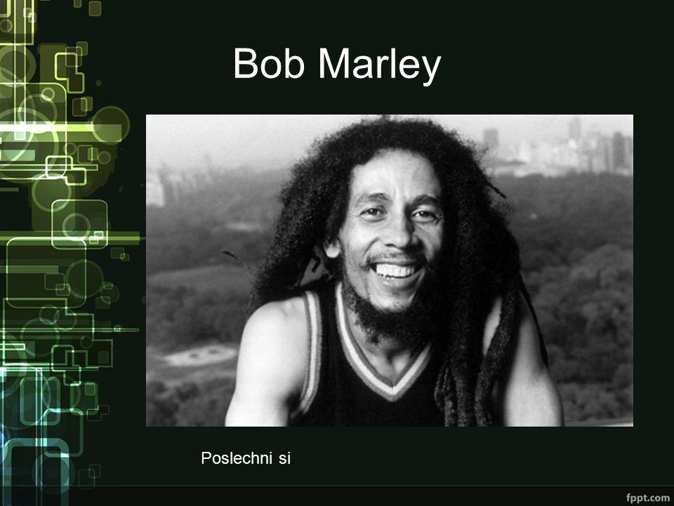 Bob Marley Poslechni si.