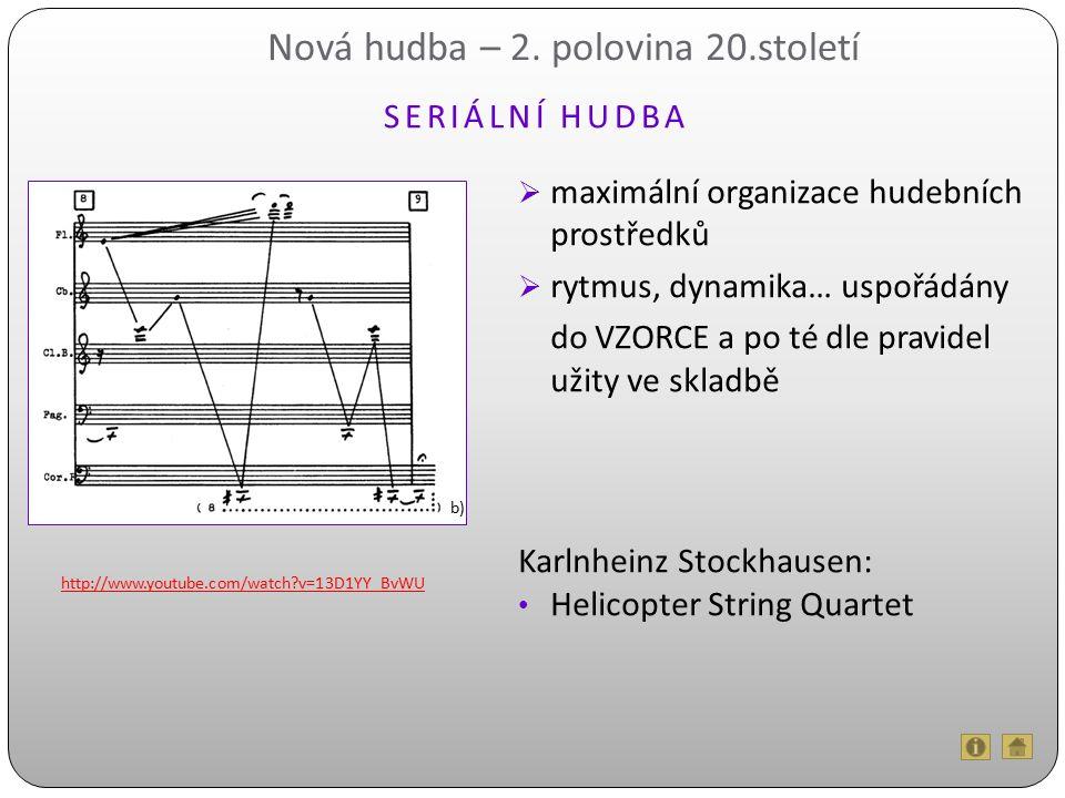 http://www.youtube.com/watch?v=13D1YY_BvWU Nová hudba – 2.
