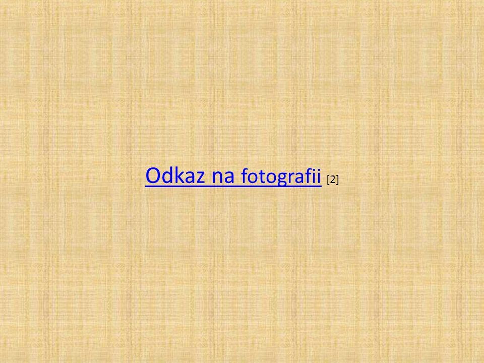 Odkaz na fotografii Odkaz na fotografii [2]