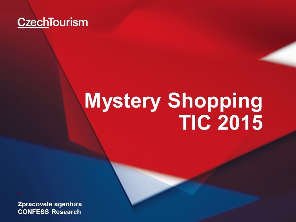 _ Mystery Shopping TIC 2015 Zpracovala agentura CONFESS Research