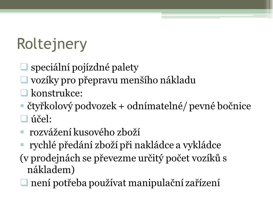 Roltejnery Zdroj: www.toyota-forklifts.cz Zdroj: www.logismarket.cz